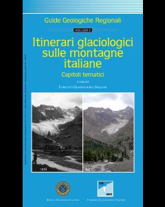 Itinerari glaciologici sulle montagne italiane. Vol. 1 - Capitoli tematici (Prezzo soci)
